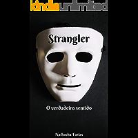 Strangler: O verdadeiro sentido