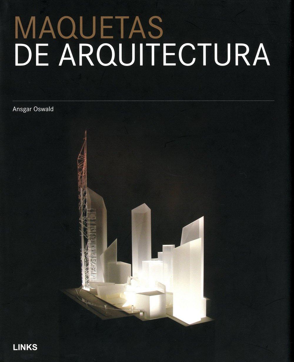 Maquetas de arquitectura: Ansgar Oswald: 9788496969025 ...