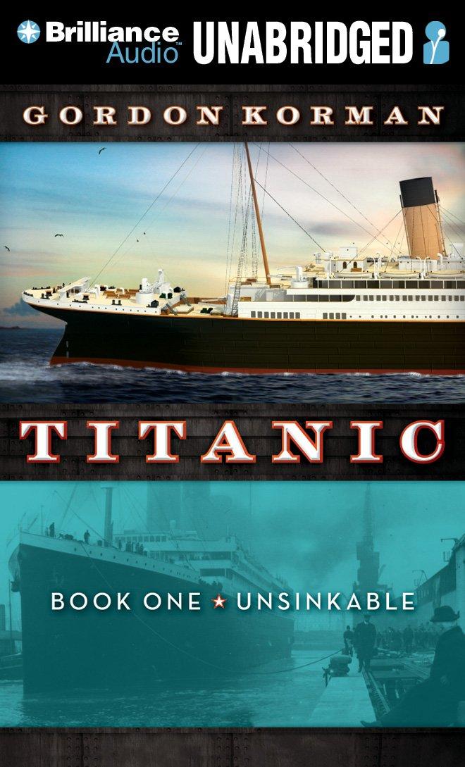 Titanic #1: Unsinkable (Titanic (Audio))
