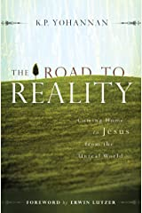 The Road to Reality: Coming Home to Jesus from the Unreal World Kindle Edition