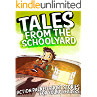 Tales from the Schoolyard: Funny Stories for Children Ages 9-12