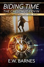 Biding Time - The Chestnut Covin: Temporal Protection Corps Series - Book 1 (English Edition)