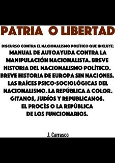 Patria o Libertad: Discurso contra la manipulación nacionalista
