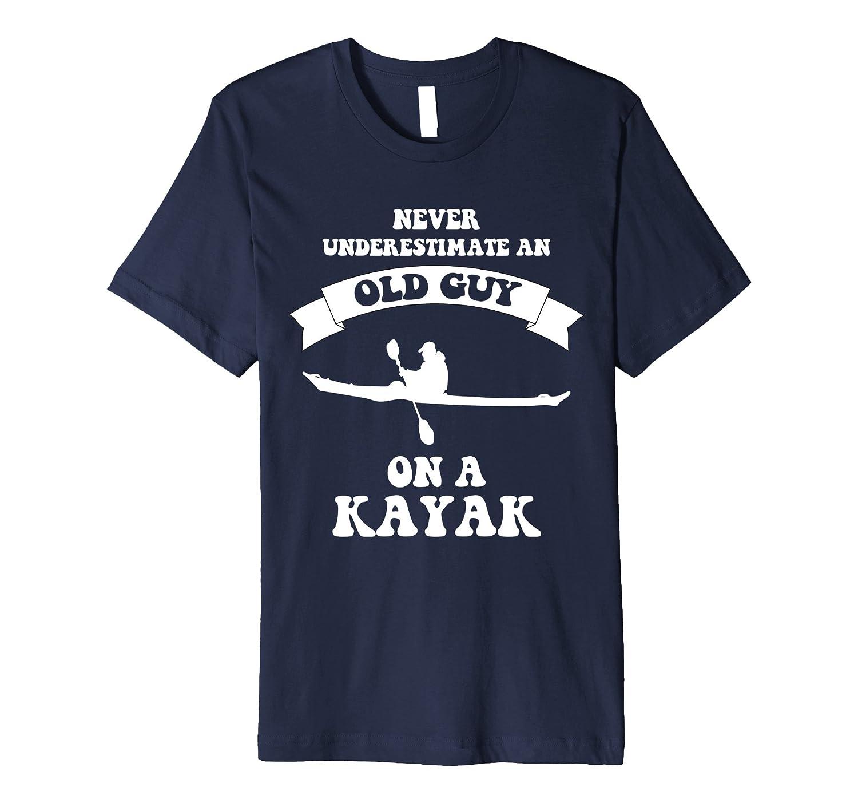 Never underestimate an old man on a kayak shirt