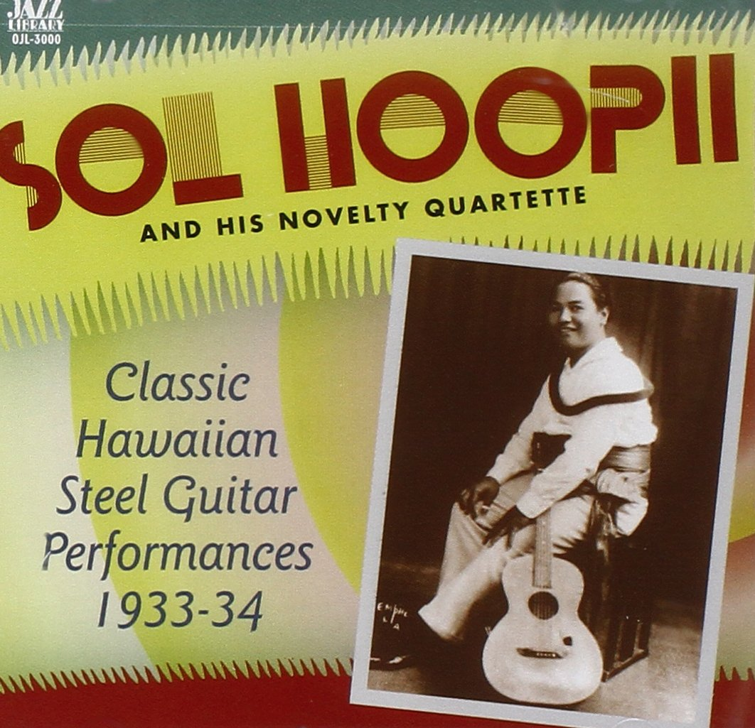 Classic Hawaiian Steel Guitar Performances 1933-34 by Hoopii, Sol & Novelty Quartete