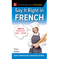 Say It Right in French, Third Edition (French Edition)