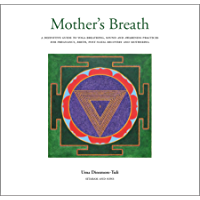 Mother's Breath: A Definitive Guide to Yoga Breathing, Sound and Awareness Practices During Pregnancy, Birth, Post-natal…