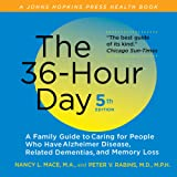 The 36-Hour Day: A Family Guide to Caring for People Who Have Alzheimer Disease, Related Dementias, and Memory Loss, fifth edition