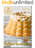 Brilliant Bundt Cakes: 35 Cakes & Toppings To Help You Celebrate With Style!