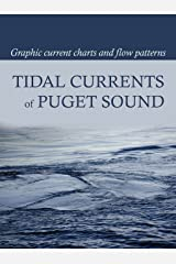 Tidal Currents of Puget Sound: Graphic Current Charts and Flow Patterns Paperback