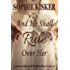 And He Shall Rule Over Her: a surrendered bride short story