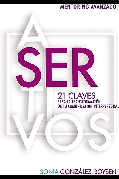 Asertivos: 21 claves que transformarán tus relaciones interpersonales con inteligencia emocional. eBook: Boysen, Sonia González : Amazon.es: Tienda Kindle