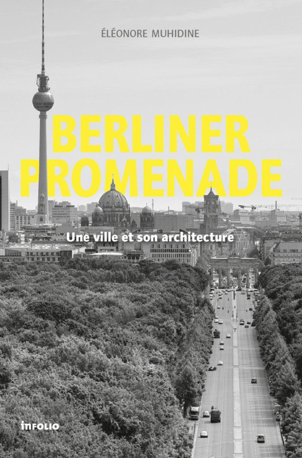 Berliner Promenade : Une ville et son architecture
