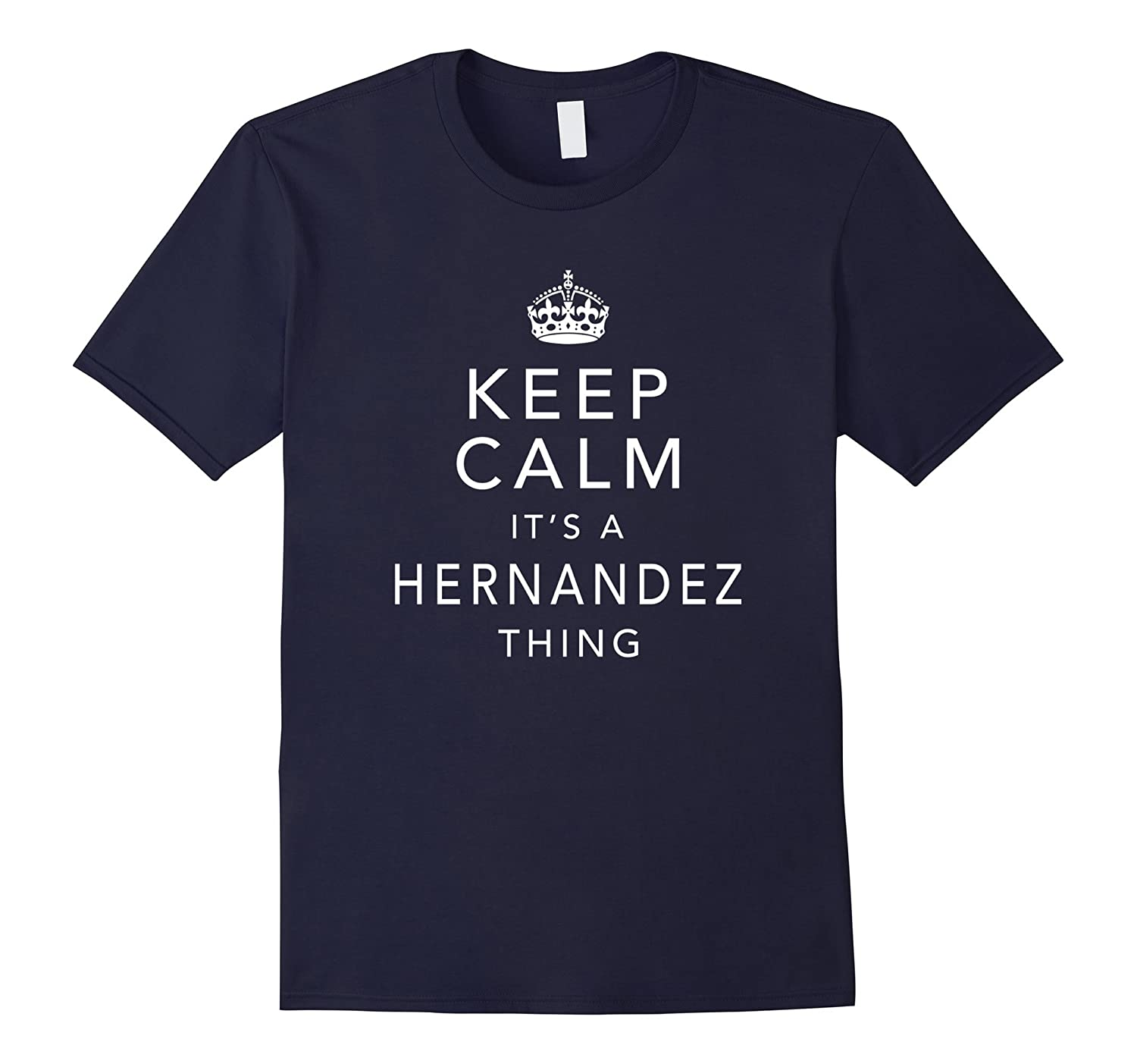 Keep Calm Its A Hernandez Thing Family Name Gift T-Shirt-TD