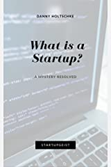 Startup Mystery: What Is A Startup?: Why Only Few Succeed! (Discover Your StartupGeist Book 3) Kindle Edition