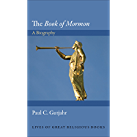 """The """"Book of Mormon"""": A Biography (Lives of Great Religious Books)"""