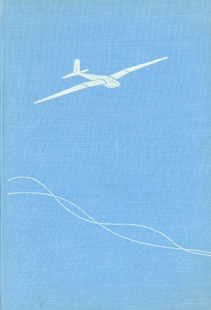 Segler durch Wind und Wolken. Das Abenteuerbuch der Segelfliegerei