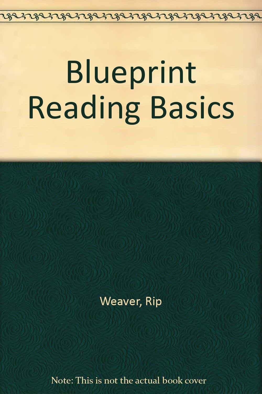 Blueprint reading basics rip weaver 9780872010758 amazon books malvernweather Images