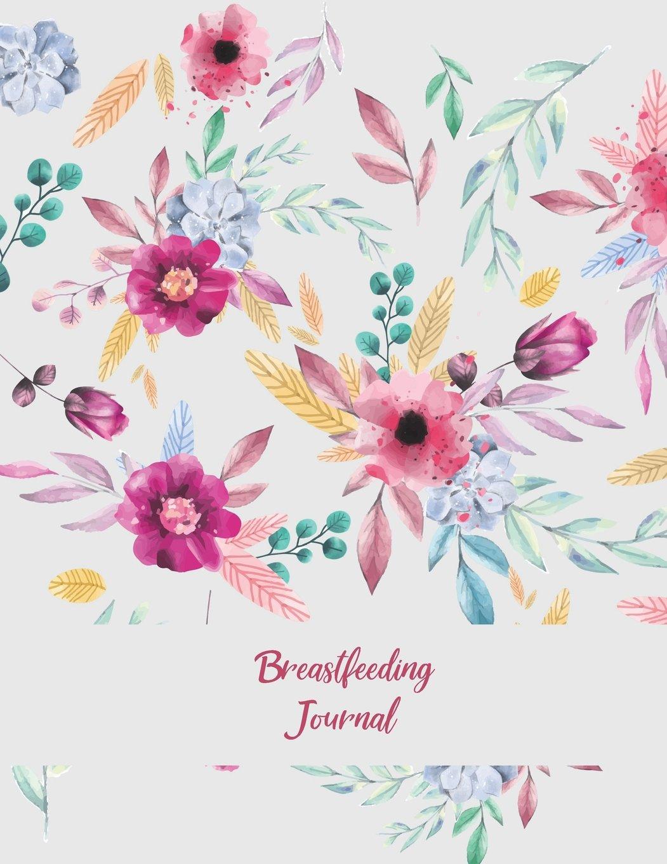"Read Online Breastfeeding Journal: Pink Floral Design, Newborn Sleep Newborn Feeding logbook, Baby's Eat, Sleep, Poop Schedule Log Journal Large Size 8.5"" x 11"" ... Record Notebook, Meal & Diapers Recorder ebook"