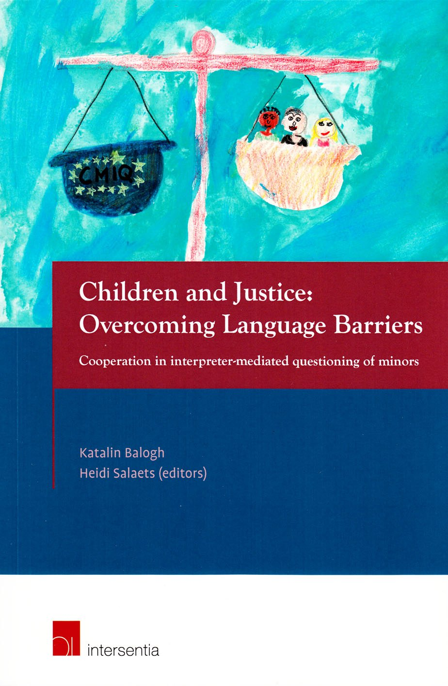Children and Justice: Overcoming Language Barriers: Cooperation in interpreter-mediated questioning of minors by Intersentia