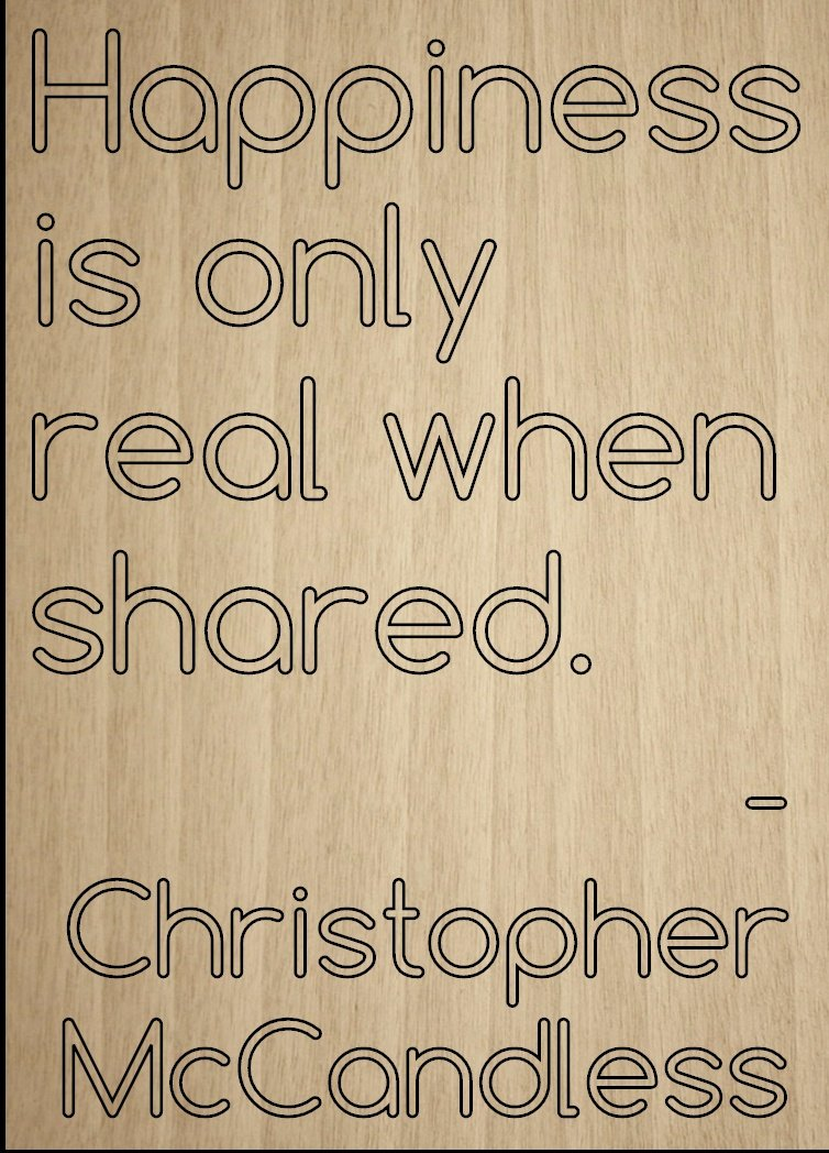 Amazoncom Happiness Is Only Real When Shared Quote By