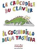Le Crocodile du Clavier / Il Coccodrillo... Piano