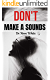 Don't Make A Sounds: thriller & mysterious