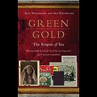Green Gold: The Empire of Tea