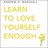 Learn to Love Yourself Enough: Seven Steps Series