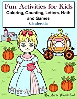Fun Activities for Kids Coloring, Counting, Letters, Math and Games - Cinderella