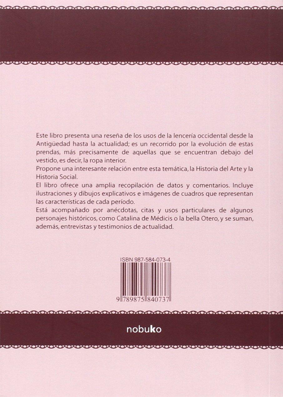 Debajo del vestido y por encima de la piel... Historia de la ropa interior femenina: Diana Avellanada: 9789875840737: Amazon.com: Books