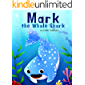 Mark the Whale Shark: an adventurous rhyming Book about Acceptance and Anti-Bullying