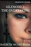 Silenced 2: The Overtaking (Silenced Series)