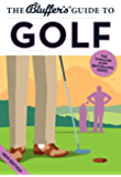 The Bluffer's Guide to Golf (The Bluffer's Guides)