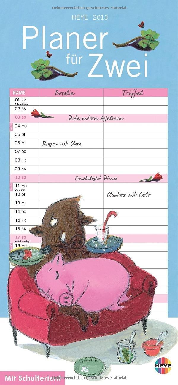 Rosalie und Trüffel: Planer für 2 - 2013: Mit Schulferien
