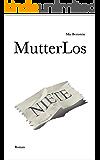 MutterLos: Drama
