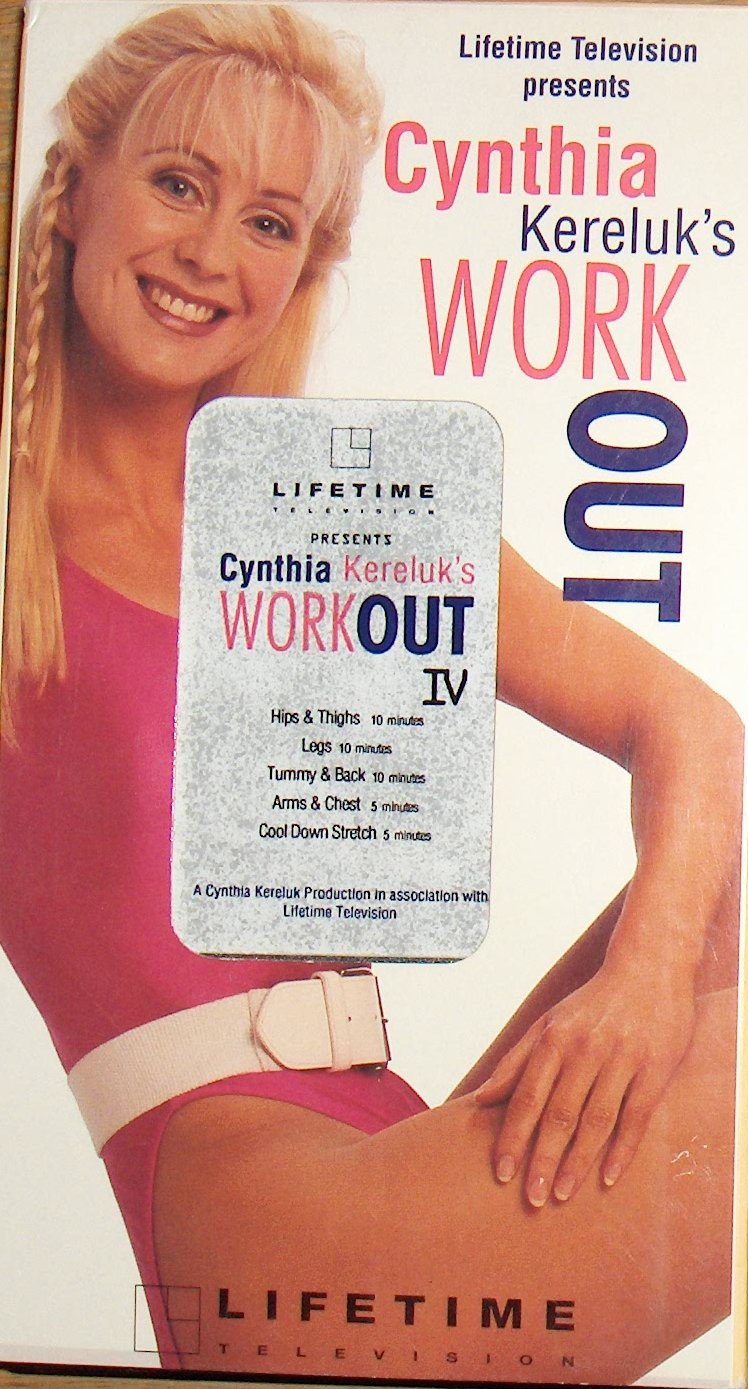 Lifetime Television Presents Cythia Kereluk's Workout Iv by Lifetime Television