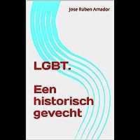 LGBT. Een historisch gevecht