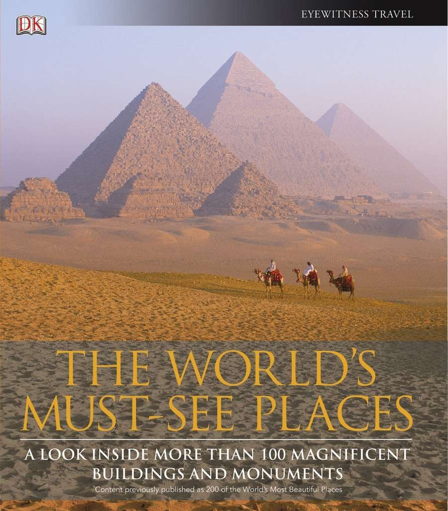 Download The World's Must-See Places: A Look Inside More Than 100 Magnificent Buildings and Monuments pdf