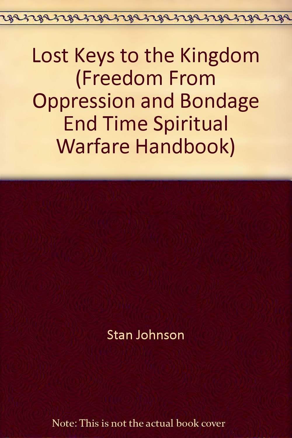 Lost Keys to the Kingdom (Freedom From Oppression and Bondage End Time Spiritual Warfare Handbook) Text fb2 book