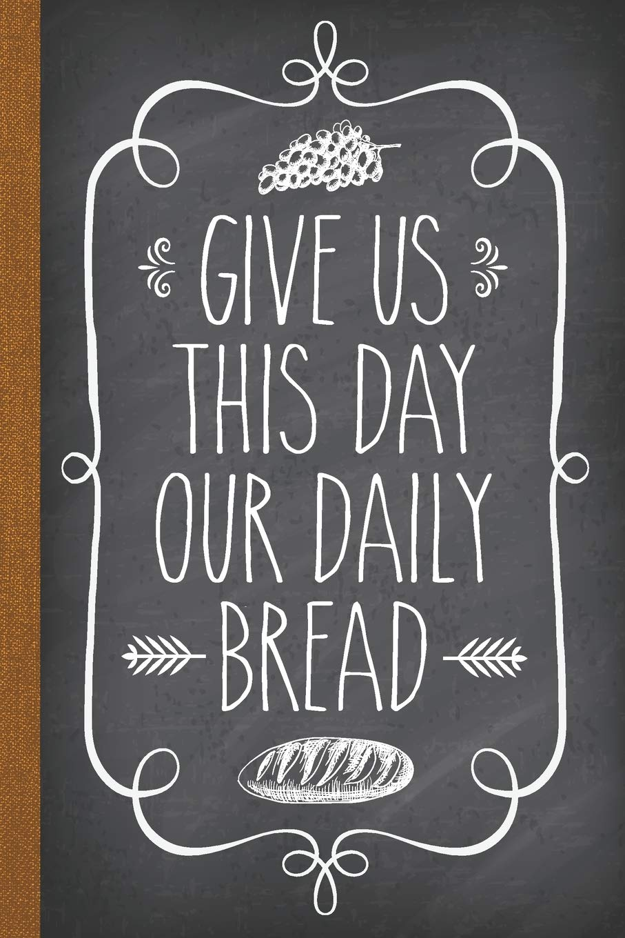 Give Us This Day Our Daily Bread: DIY Cookbook Blank Recipe