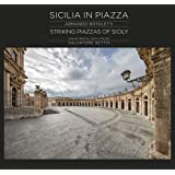 Sicilia in piazza-Striking piazzas of Sicily