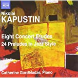 Kapustin: Eight Concert Etudes/ Preludes In Jazz Style (Naxos: 8572272)