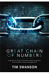 Great Chain of Numbers: A Guide to Smart Contracts, Smart Property and Trustless Asset Management Kindle Edition