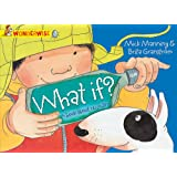 What If?: A book about recycling (Wonderwise)