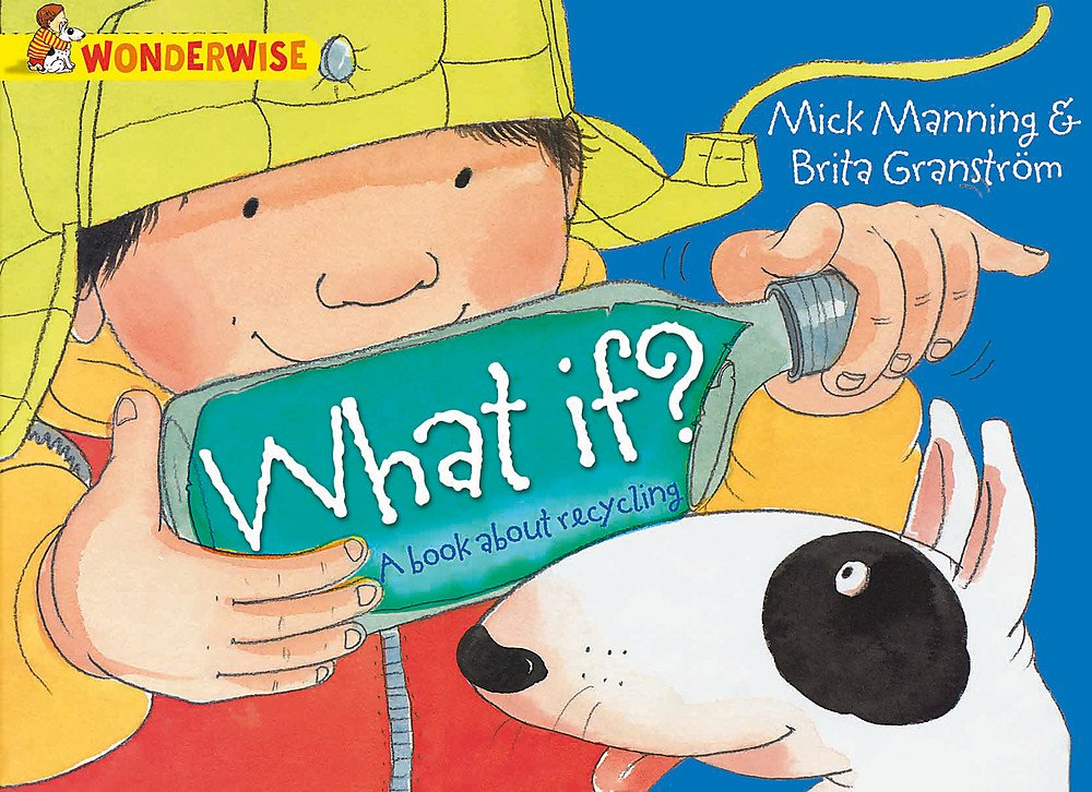 Download What If?: A Book about Recycling (Wonderwise) pdf