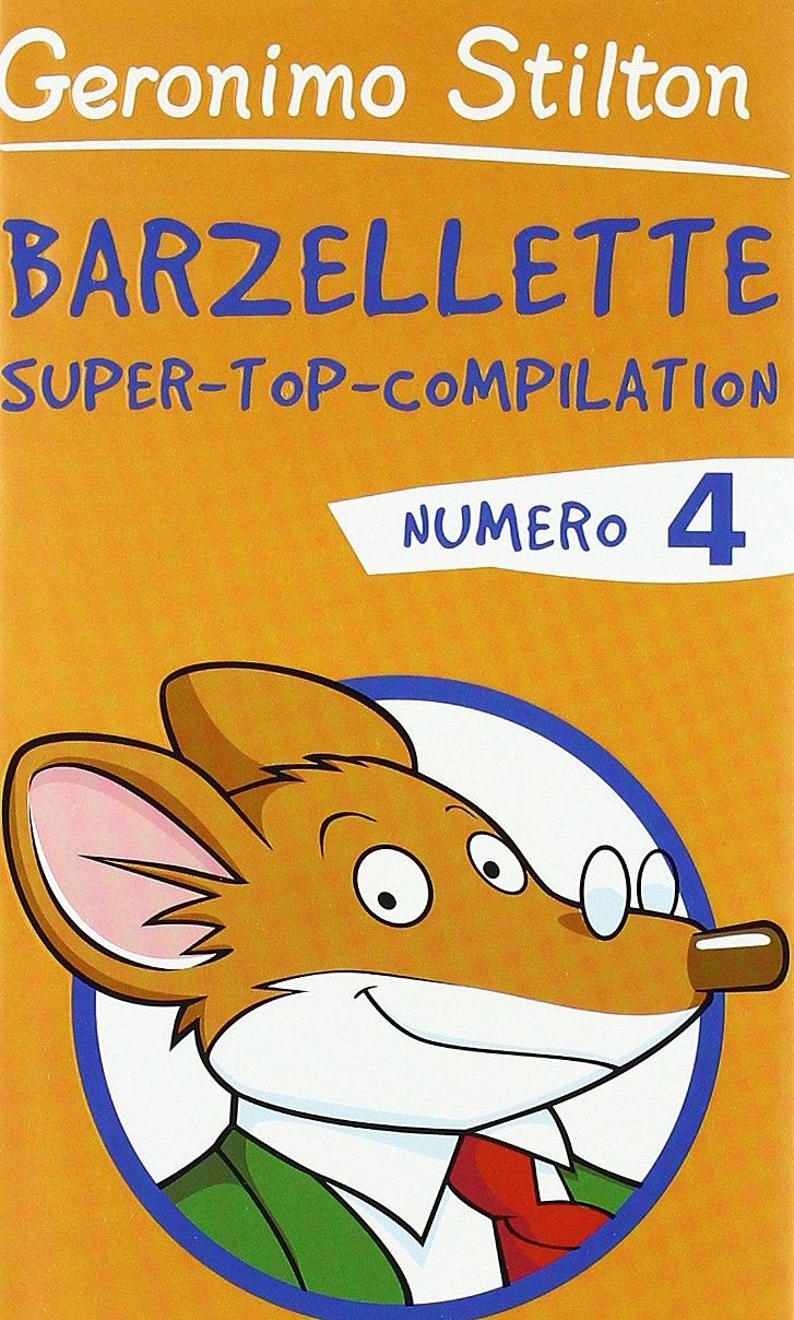 Barzellette. Super-top-compilation. Ediz. illustrata: 4 Copertina rigida – 15 nov 2005 Geronimo Stilton F. Barbieri Piemme 8838485534