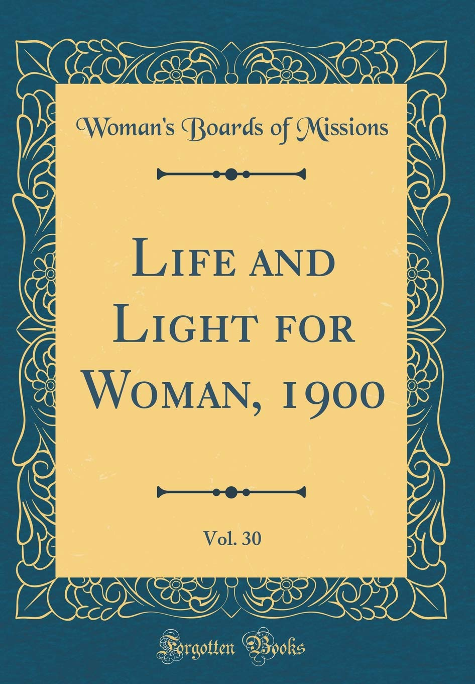 Download Life and Light for Woman, 1900, Vol. 30 (Classic Reprint) ebook