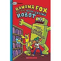 Banana Fox and the Book-Eating Robot: A Graphix Chapters Book (Banana Fox #2) (2)