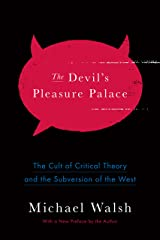 The Devil's Pleasure Palace: The Cult of Critical Theory and the Subversion of the West Kindle Edition